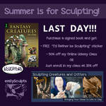 Summer is for Sculpting!  LAST DAY!