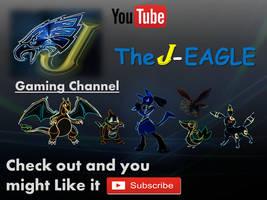 My YouTube channel: TheJ-EAGLE by jeaglej