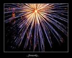 ...fireworks...