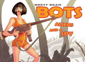 Bots, Aliens, and a Spy: OUT OF PRINT 2009 book