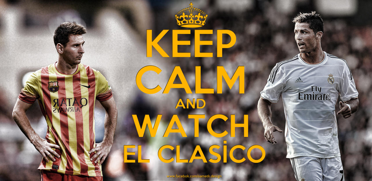 http://th05.deviantart.net/fs70/PRE/f/2013/313/b/8/keep_calm_and_watch_el_clasico_wallpaper_by_sametklyc-d6tlr2h.jpg