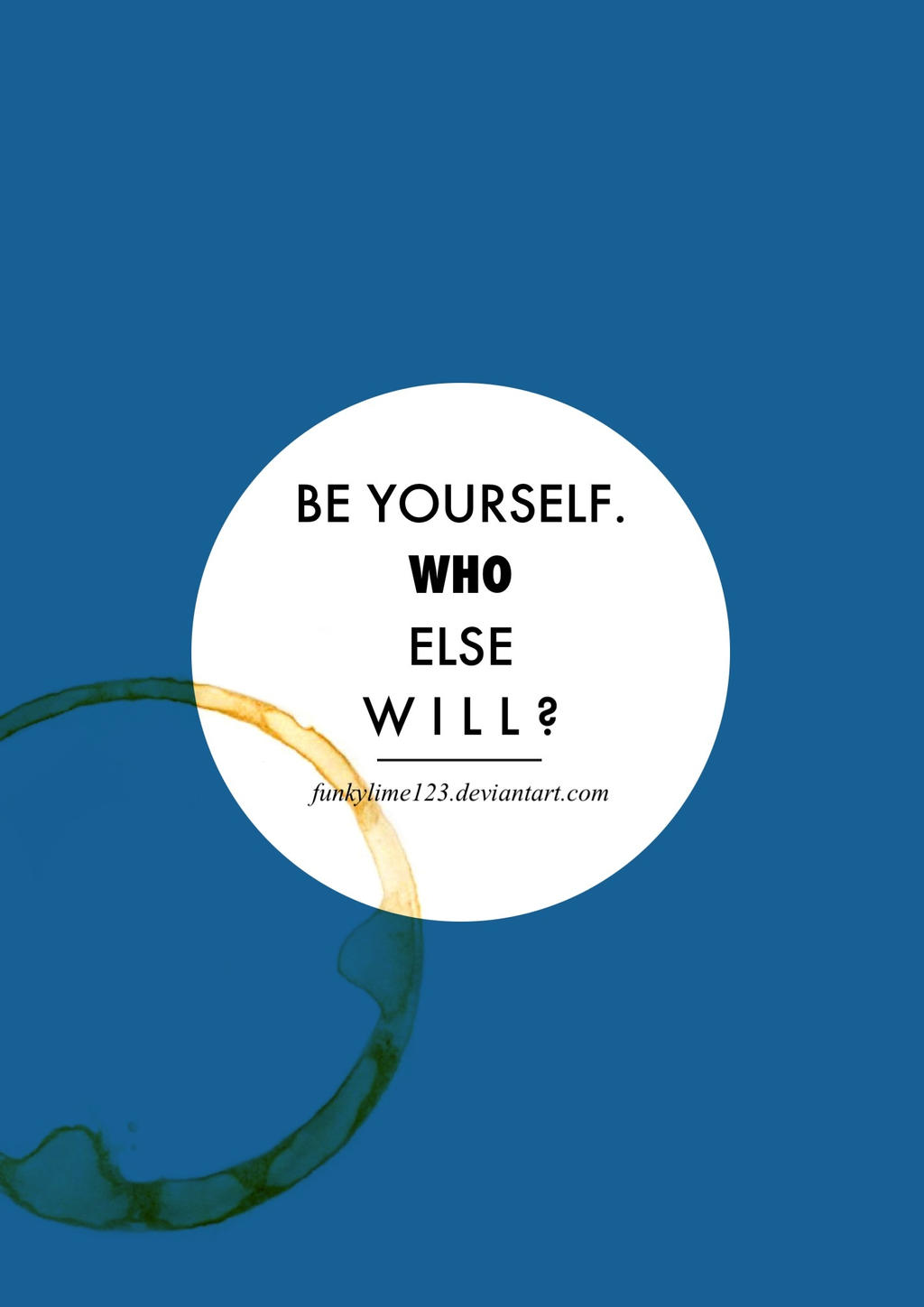 Be Yourself Poster by funkylime123