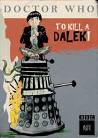 To Kill A Dalek by DrFaustusAU