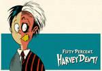 Fifty Percent, Harvey Dent