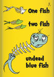 One Fish, Two Fish, Undead Blue Fish