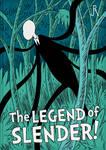 The Legend of Slender!