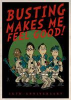 Busting Makes Me Feel Good! by DrFaustusAU