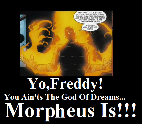 Morpheus Is The God Of Dreams,Not You... by SwampyLizard42 ...
