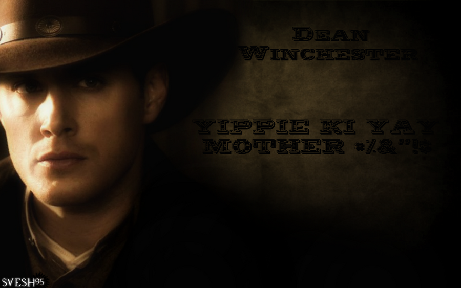Dean Winchester Yippie Ki YAY [bg #1] by svesh95