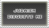 Judaism Disgusts Me : Stamp by Audacities