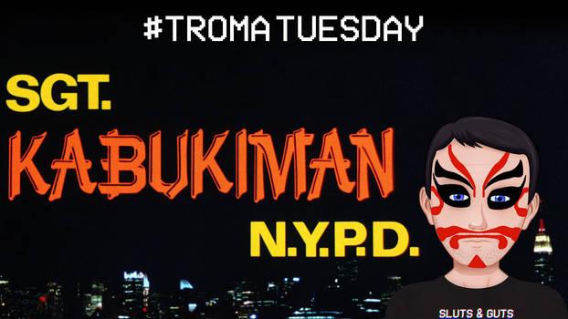Troma Tuesday - Sgt. Kabukiman NYPD