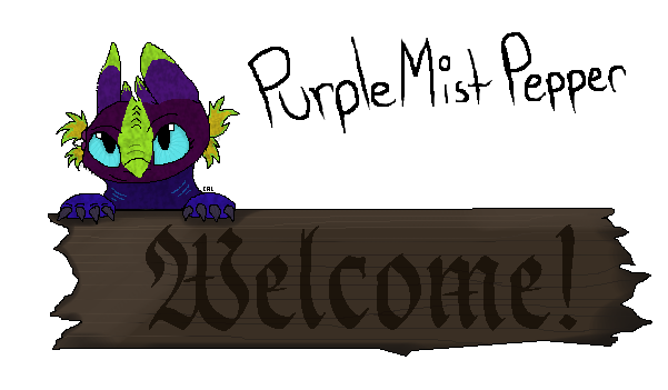 Welcome Sign for PurpleMistPepper by therealtwilightstar