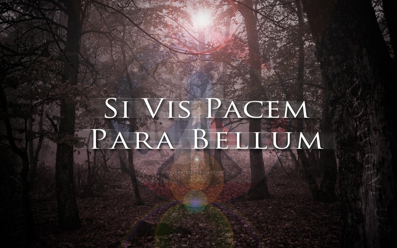 Si Vis Pacem Para Bellum Bg By Tylersteele On Deviantart