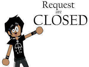 Request Are Closed