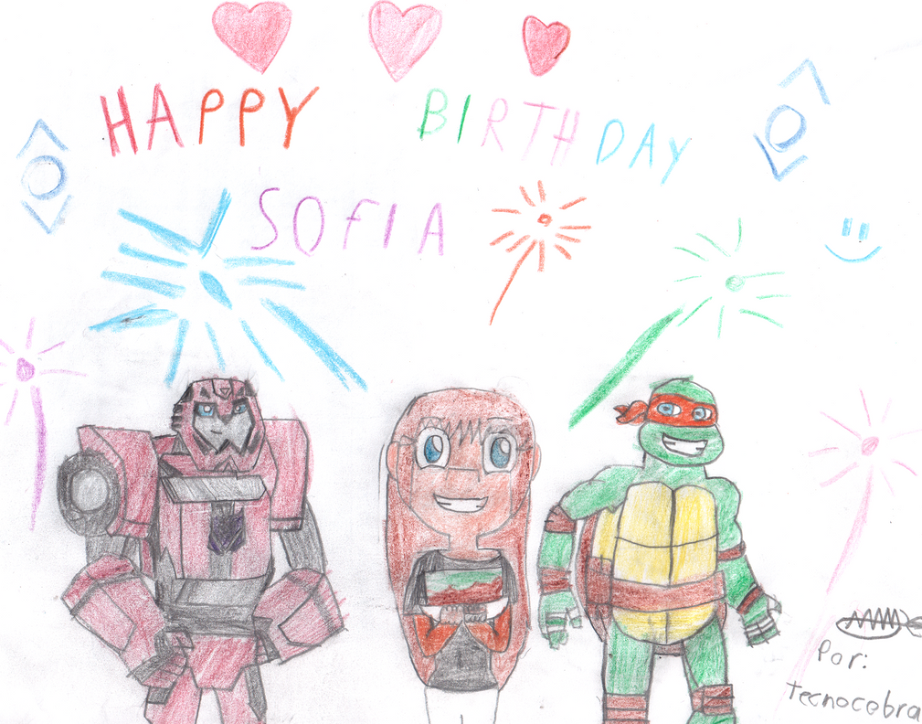 Happy B-day Sofia by tecnocobra