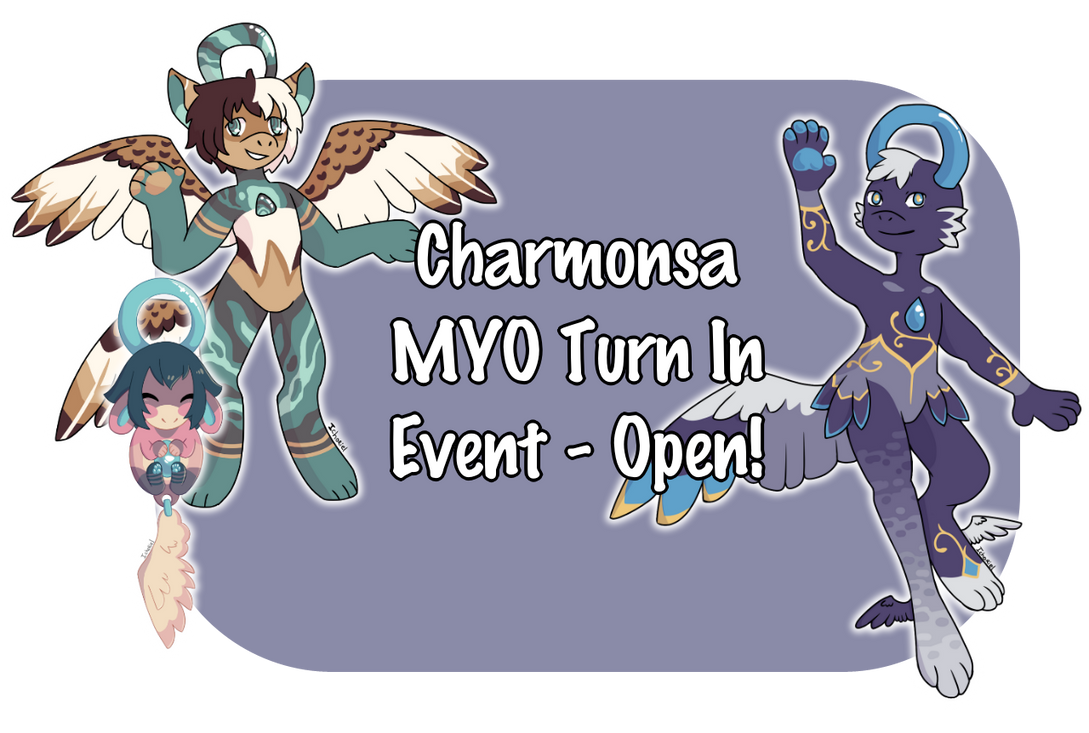 [OPEN] Charmonsa MYO Turn in!
