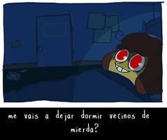 ME VAIS A DEJAR DORMIR?! by CharaLaRetrasada