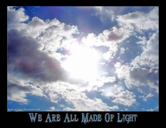 We Are All Made Of Light by ShyloLove