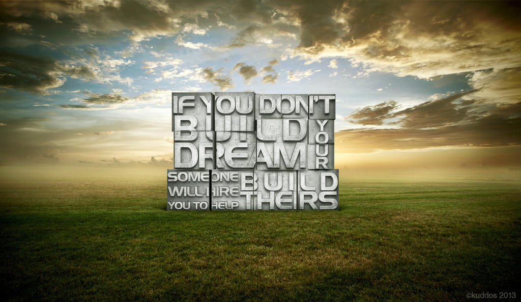 Build your dream by kuddos on deviantart for Build your own net dream