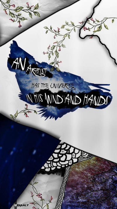 An artist has the universe in his mind and hands by Menaaly
