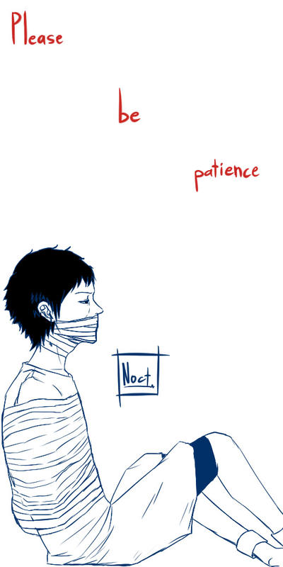 Please be patience by xXLittleBlueFireXx