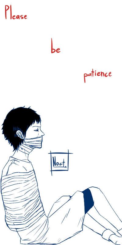Please be patience by xXLittleBlueFireXx