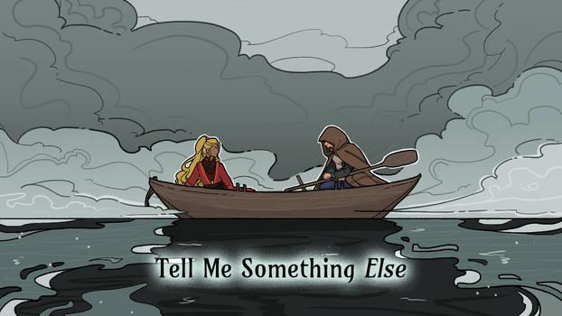 Tell Me Something Else