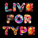 Live For Type