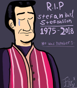 R.I.P Stefan Karl Stefansson