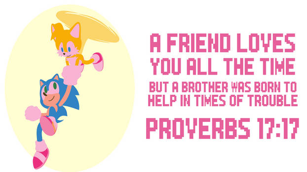 Sonic + Tails Wallpaper - Proverbs 17:17