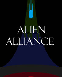 ALIEN ALLIANCE (coming eventually) by jkillyleagh953