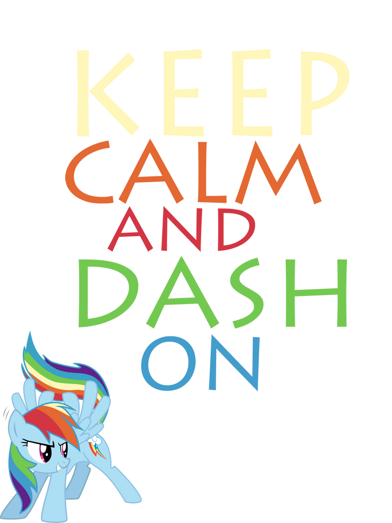 Keep Calm And Dash On by Mt80