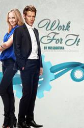 Work-for-it-poster by CindyLuvsYu