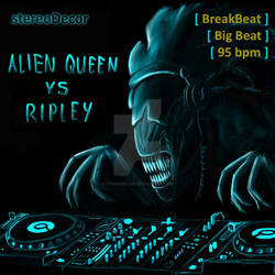 Alien Queen vs Ripley (Breakbeat tune)