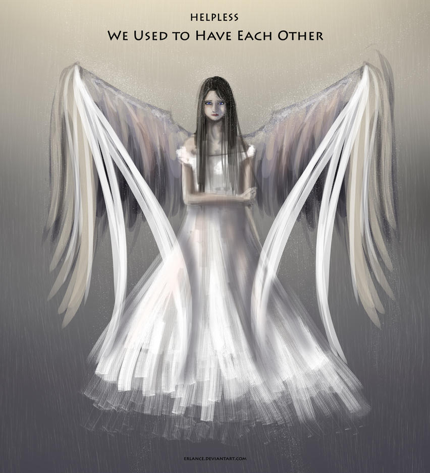 Helpless: We Used to Have Each Other by Erlance