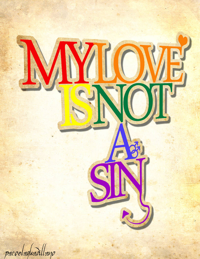 My Love Is Not A Sin by pacoelaguadillano