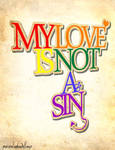 My Love Is Not A Sin
