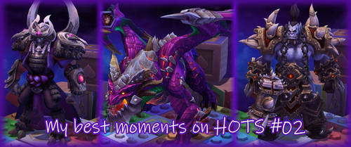 My Best moments on HOTS_02