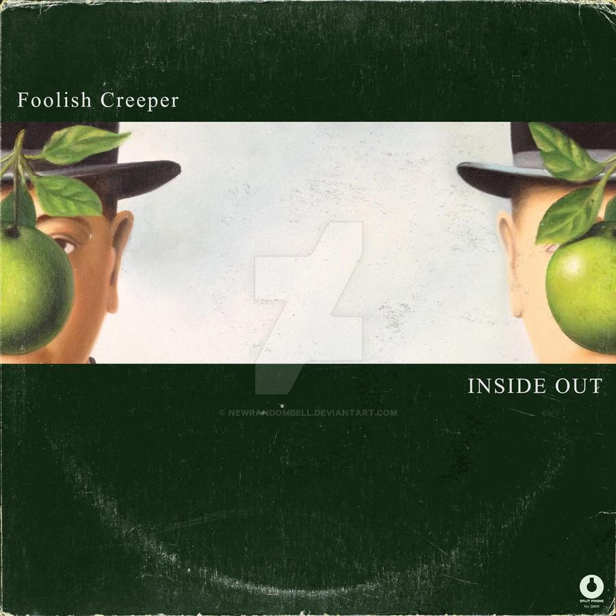'Foolish Creeper' - Inside Out by NewRandombell