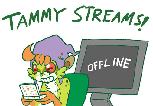 Tammy Streams! [OFFLINE]