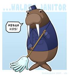 Walrus Janitor, enough said by CubeWatermelon