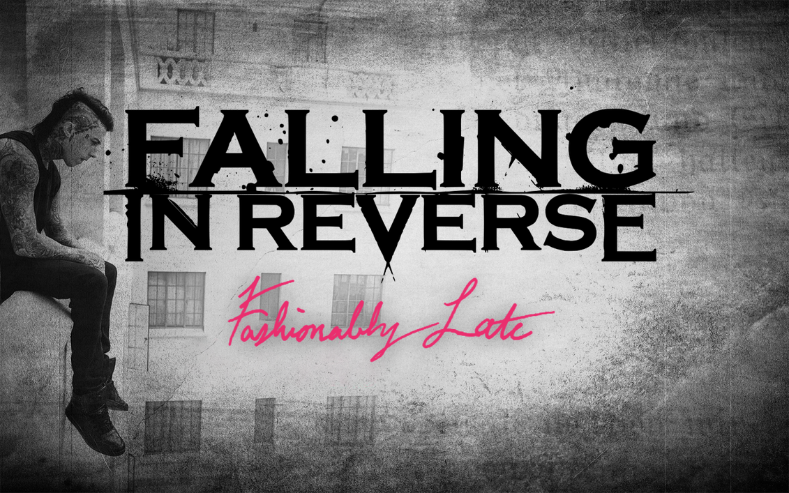 Falling In Reverse Fashionably Late Album Playlist Reverse Fashionably Late
