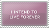 I Intend to Live Forever by equineRenaissance
