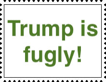 Trump is Fugly stamp