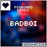 Pegboard Nerds - BADBOI (Alt Art) by dsrange431