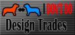 I Don't DO Design Trades by KeitaroTGW
