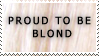 Stamp PROUD TO BE BLOND by Sinceritta
