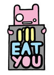 Ill eat you 2...