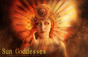 Sun Goddesses by Sisterslaughter165