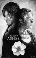 We Ain't Ashes by cmloweart